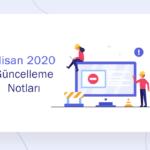 Nisan 2020 Güncelleme Notları - nisan 20 guncellemeleri