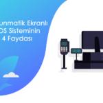 Dokunmatik Ekranlı POS Sisteminin 4 Faydası - dokunmatik ekranli pos faydasi.fw min
