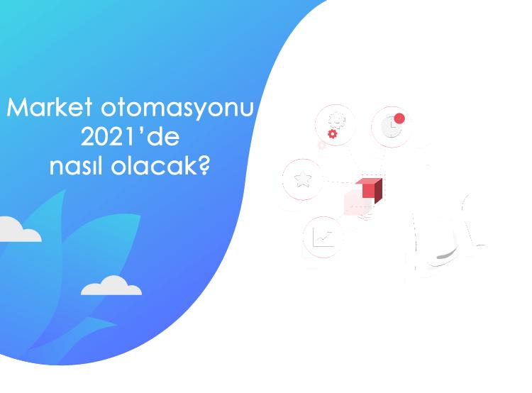 Market otomasyonu 2021'de nasıl olacak? - market otomasyonu 2021.fw min