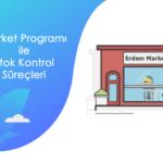 Market Programı ile Stok Kontrol Süreçleri - market programi ile stok kontrol surecleri.fw min 1